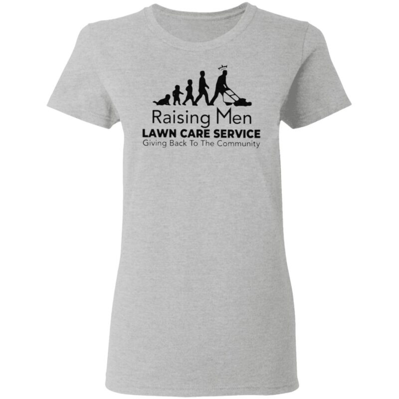 Raising Men Lawn Care Service Giving Back To The Community T Shirt
