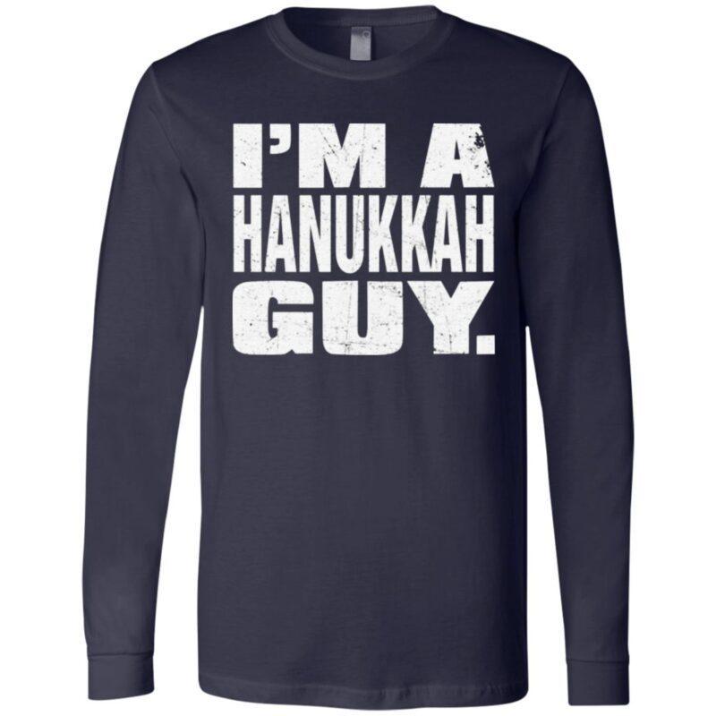 I'm A Hanukkah Guy T Shirt