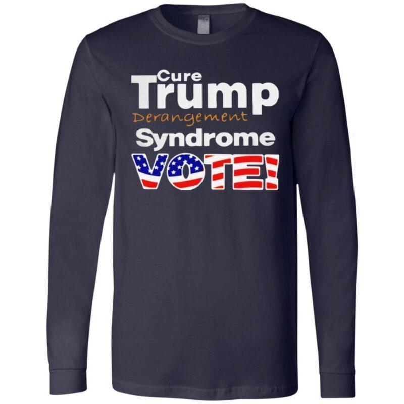 Cure Trump Derangement Syndrome Vote T Shirt