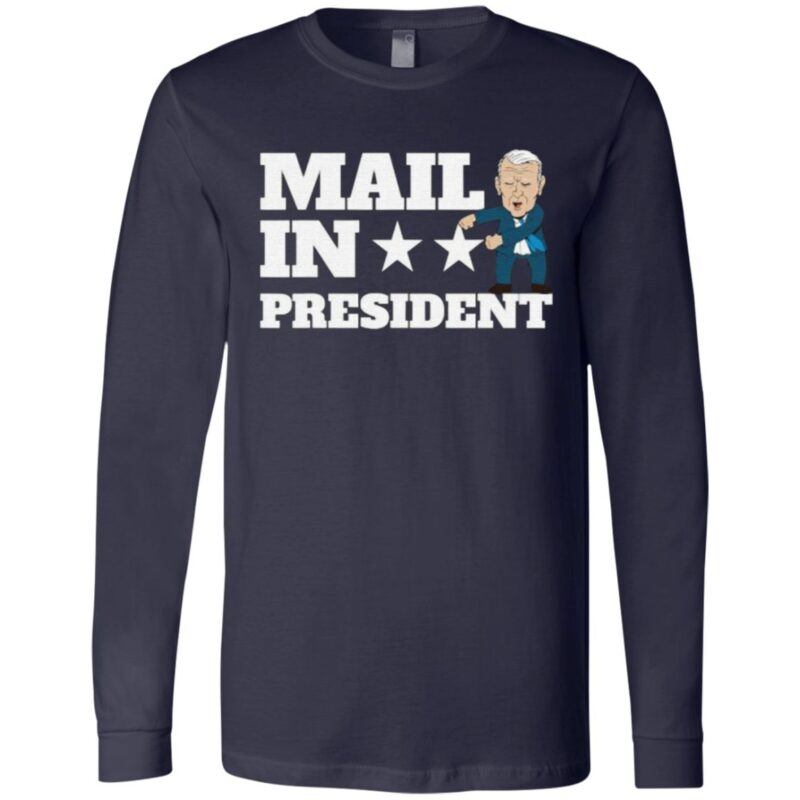 Mail In President Joe Biden Election Fraud T Shirt