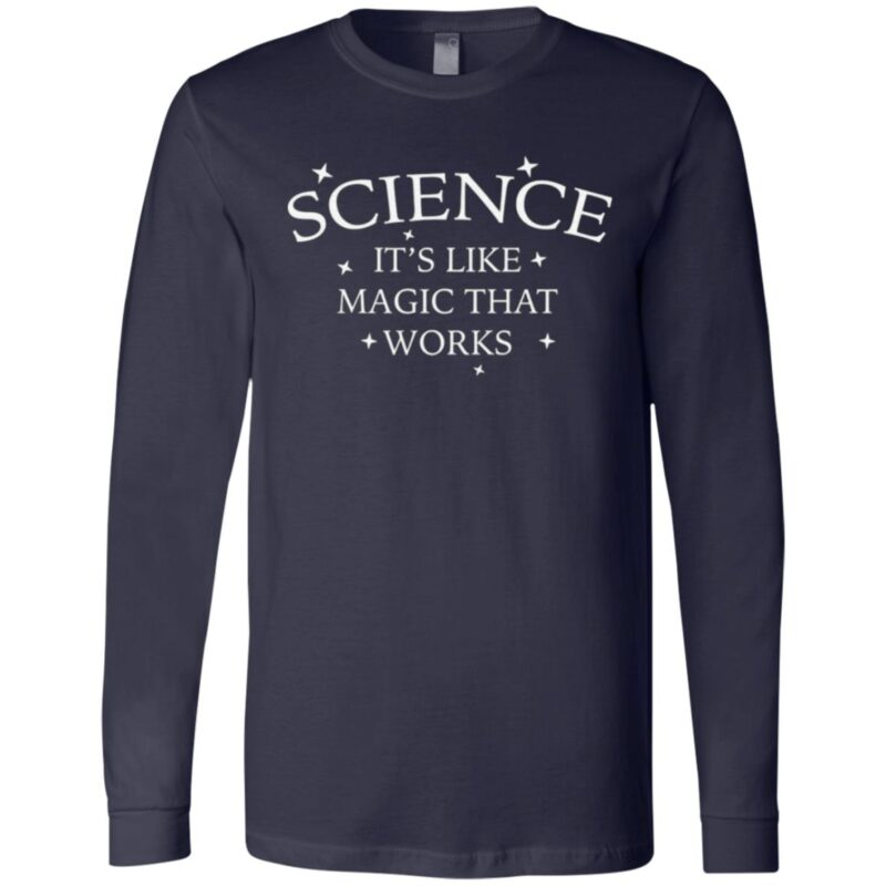 Science It's Like Magic That Works T Shirt