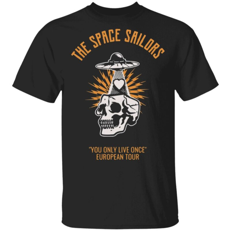 The Space Saliors You Only Live Once European Tour T Shirt
