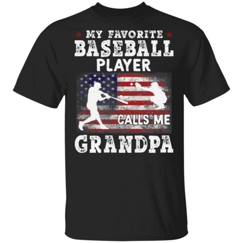 My Favorite Baseball Player Calls Me Grandpa T Shirt