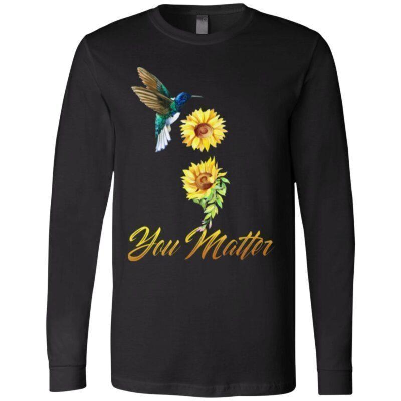 Humming Bird Sunflower You Matter Suicide Prevention T-Shirt