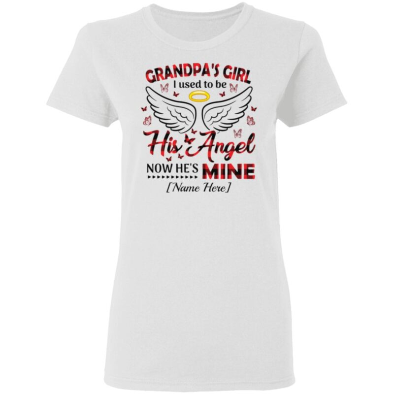 Personalized Grandpa's Girl I Used To Be His Angel Now He's Mine T-Shirt