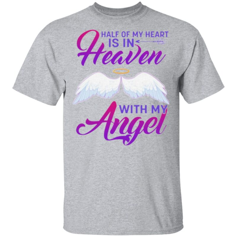 Half Of My Heart Is In Heaven With My Angel T-Shirt