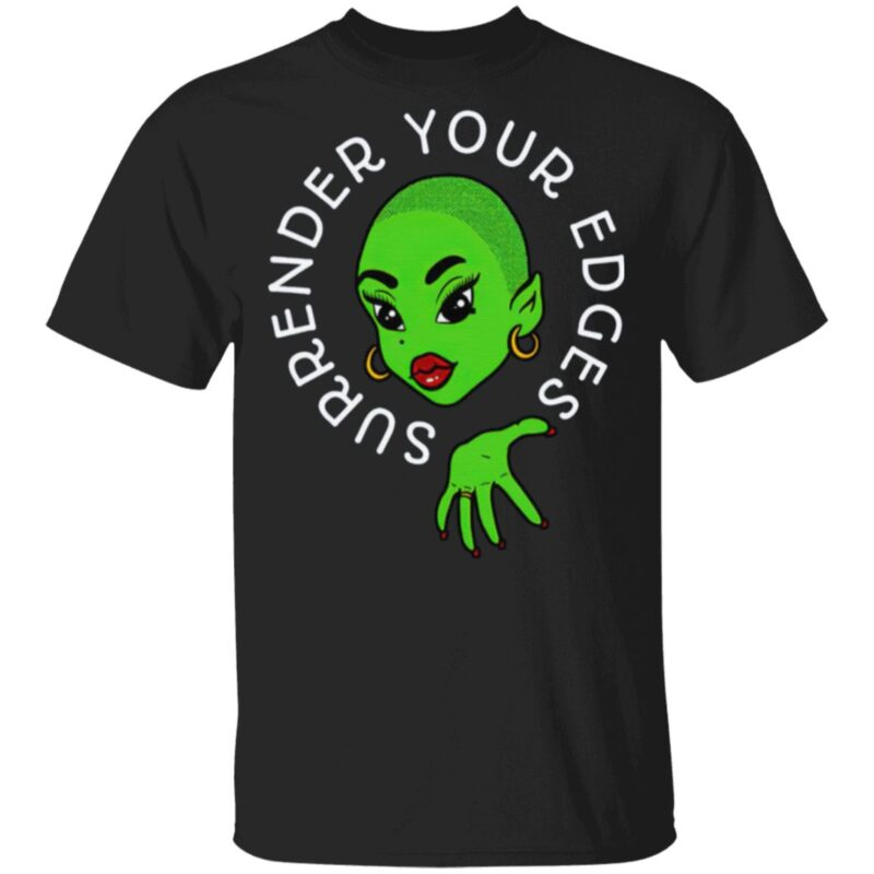 Surrender Your Edges Krizz'tina Barrientos T Shirt