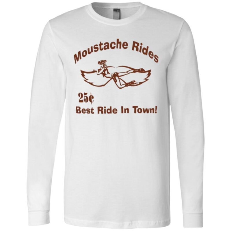 Moustache Rides Best Ride In Town T Shirt
