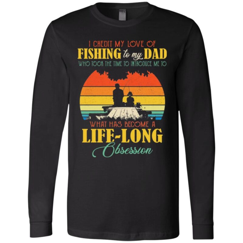 I Credit My Love Of Fishing To My Dad Who Took The Time To Introduce Me T-Shirt