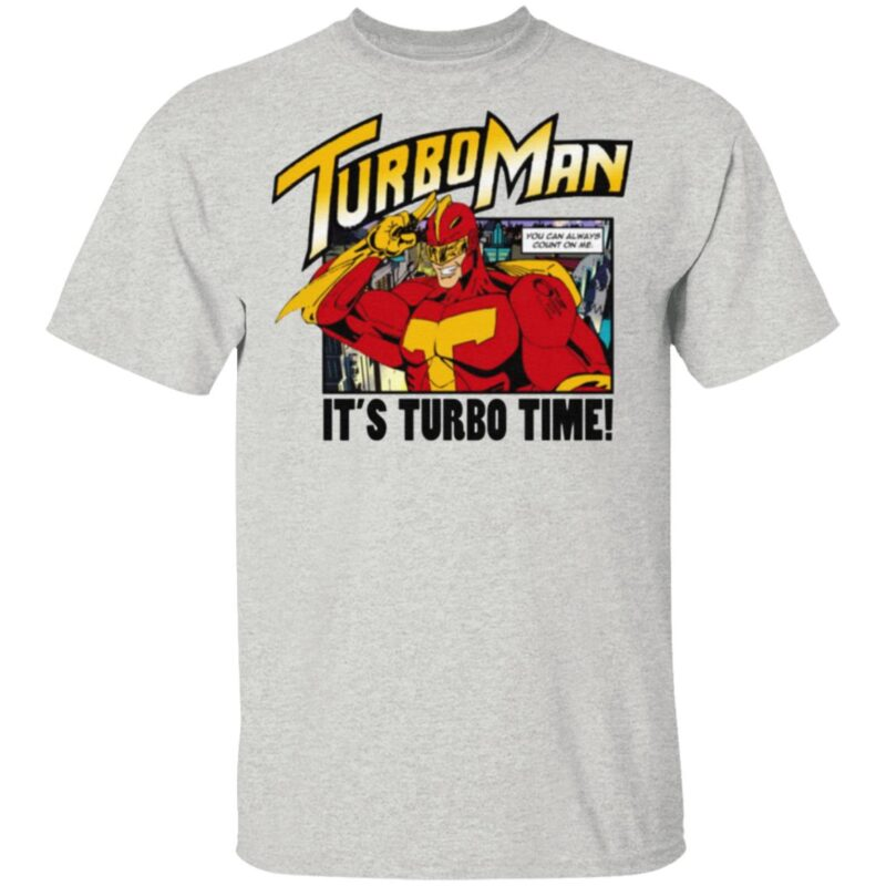 Turbo Man It's Turbo Time You Can Always Count On Me T Shirt