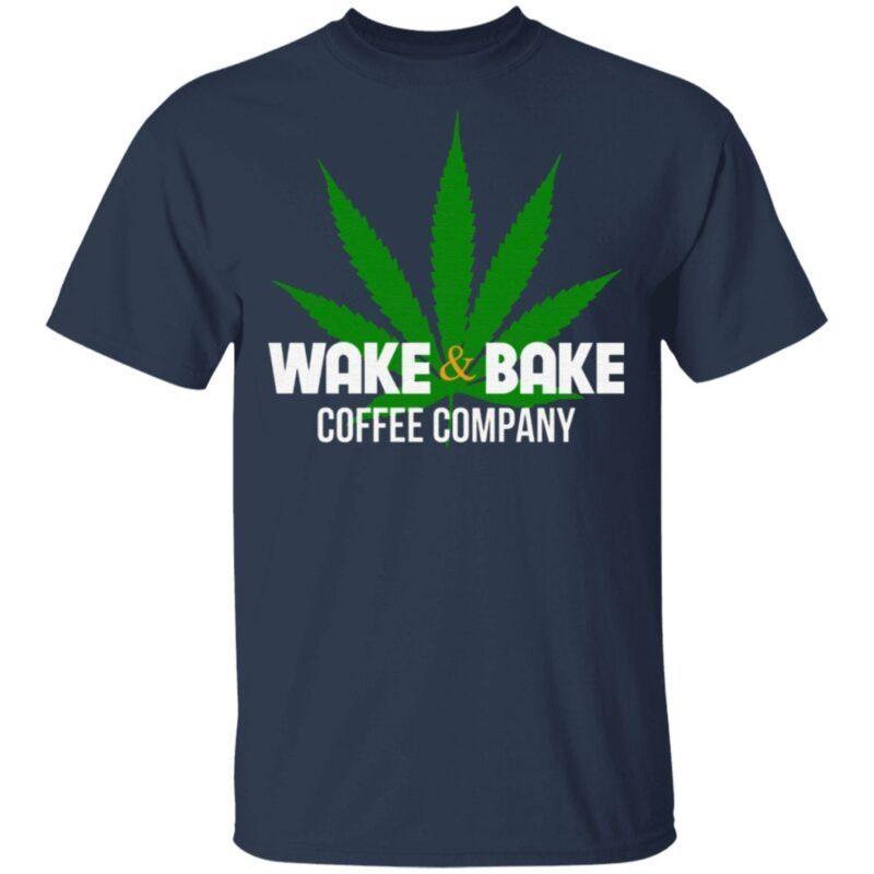 Wake And Bake Coffee Company T Shirt