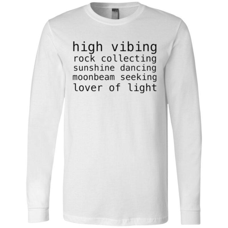 High Vibing Rock Collecting Sunshine Dancing Moonbeam Seeking Lover Of Light T Shirt