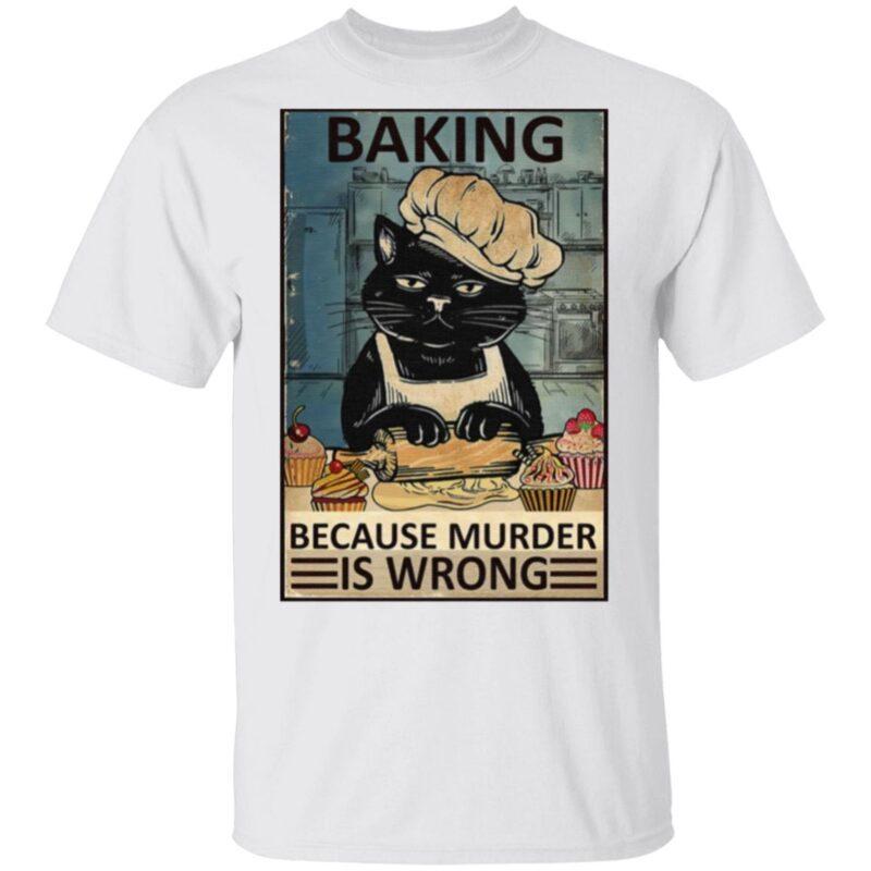 Baking Because Murder Is Wrong Black Cat Vintage T Shirt