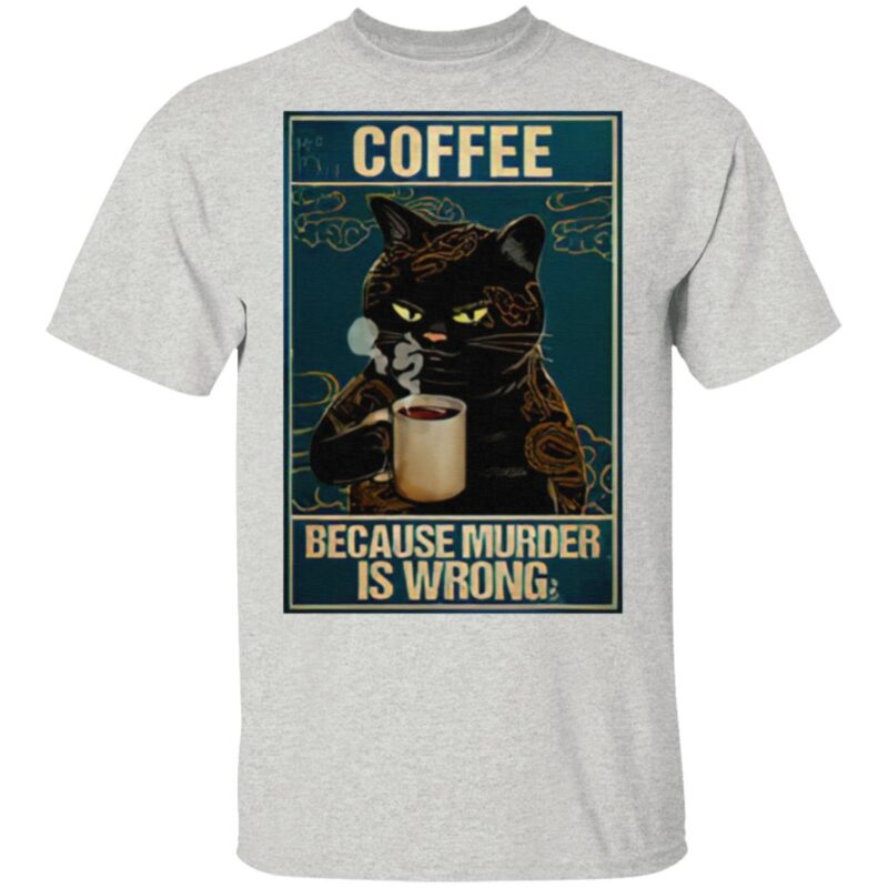 Coffee Because Murder Is Wrong Black Cat Vintage T Shirt
