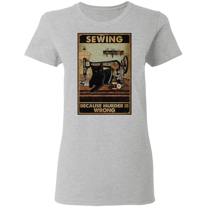 Sewing Because Murder Is Wrong Black Cat Vintage T Shirt
