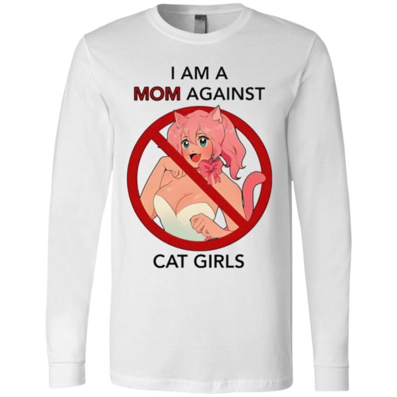 I Am A Mom Against Cat Girls T Shirt
