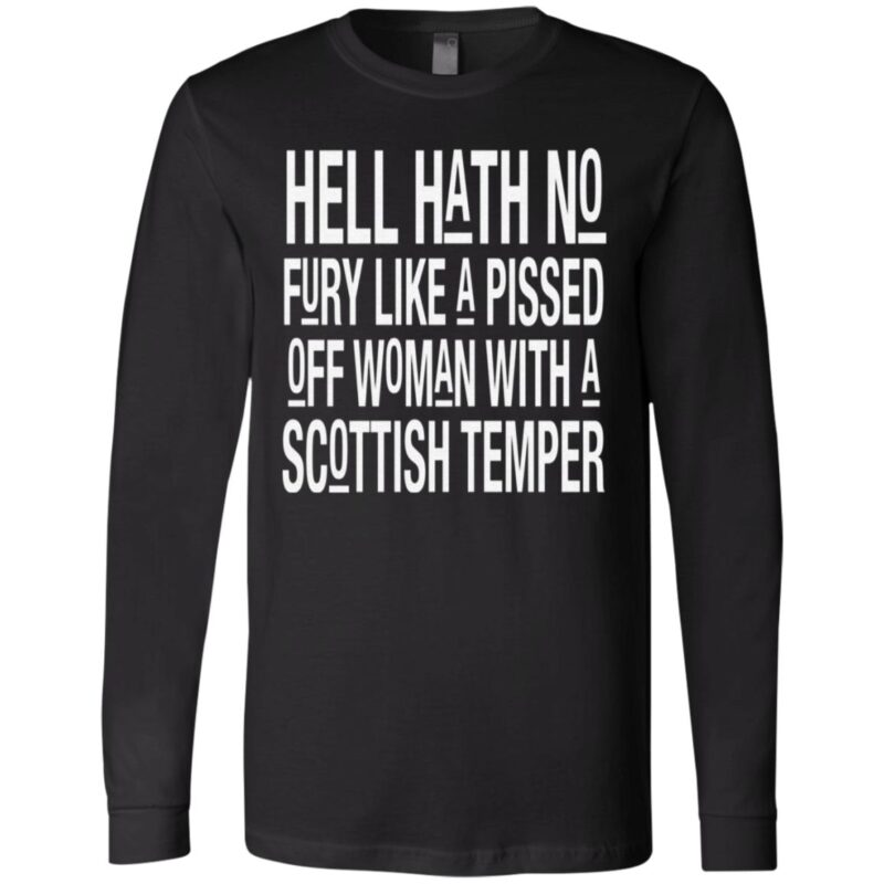 Hell Hath No Fury Like A Pissed Off Woman With A Scottish Temper T Shirt