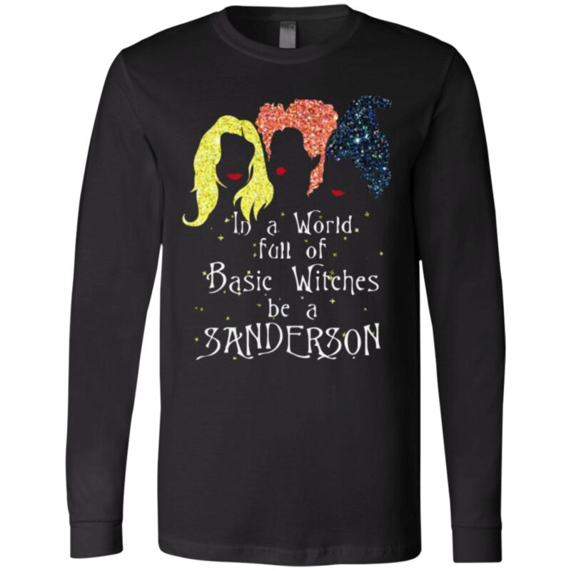 in A World Full of Basic Witches Be A Sanderson Hocus T-Shirt