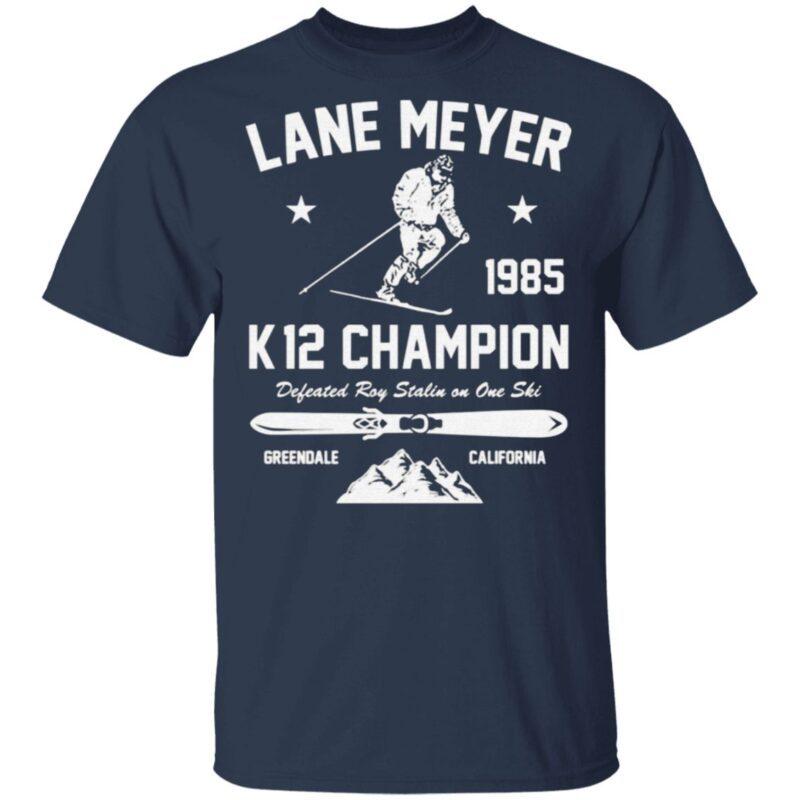 Lane Meyer 1985 K12 Champion Defeated Roy Stalin On One Ski T Shirt