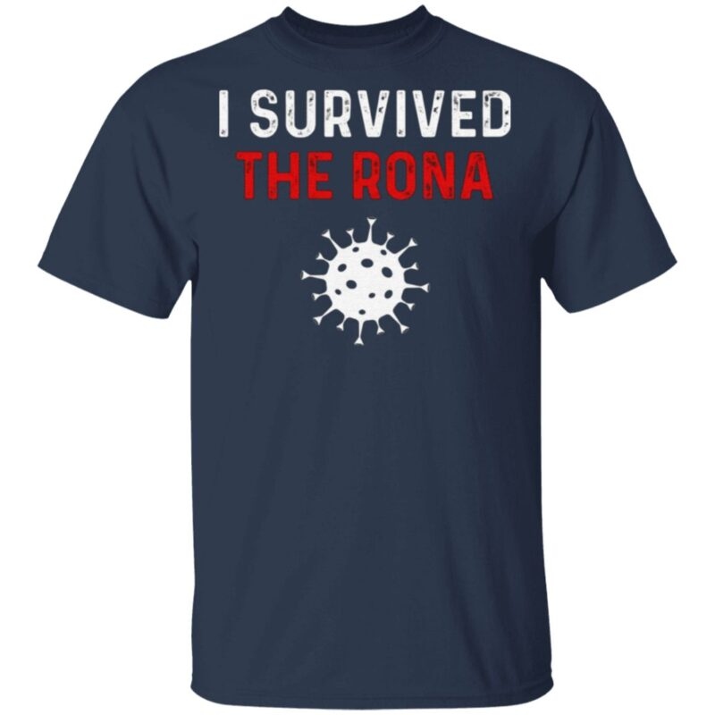 I Survived The Rona T-Shirt