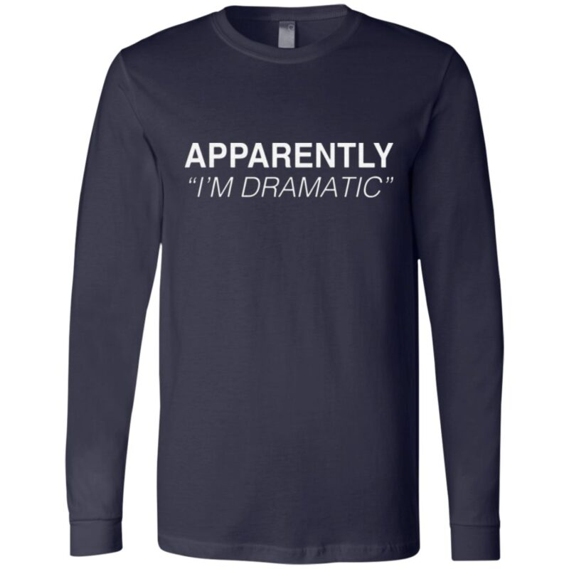 Apparently I'm Dramatic T Shirt