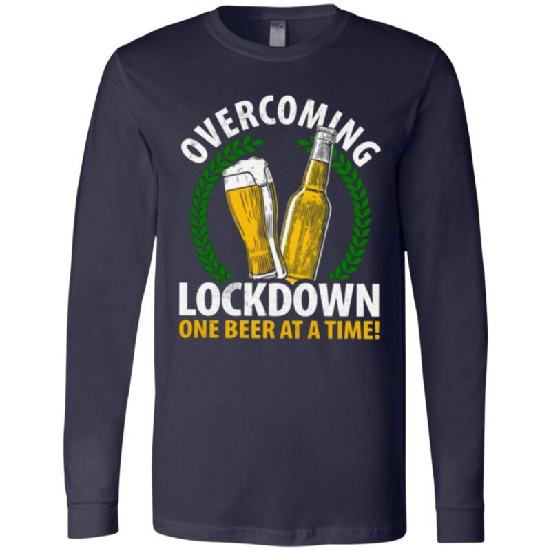 Overcoming Lockdown One Beer At A Time T Shirt