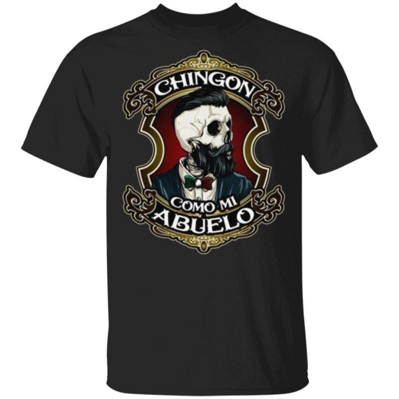 Chingon Como Mi Abuelo T Shirt
