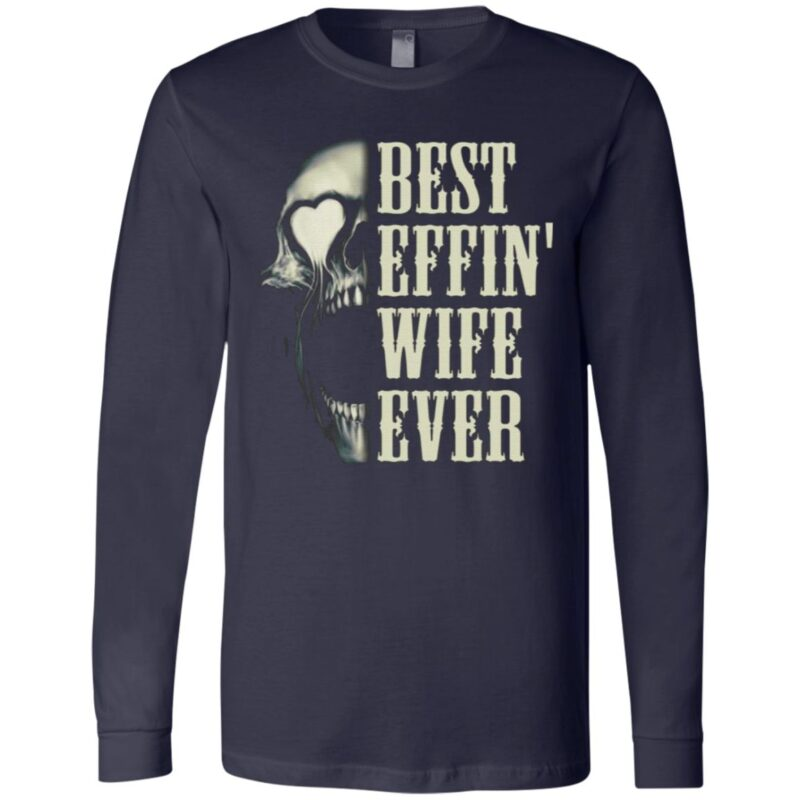 Best Effin' Wife Ever Skull T-Shirt