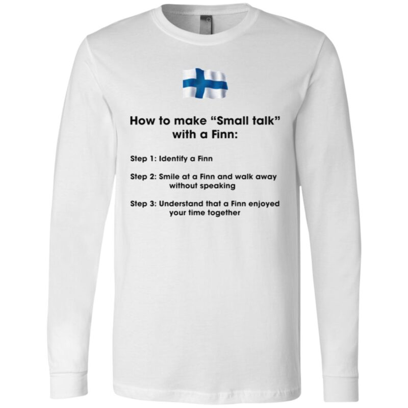 How To Make Small Talk With A Finn T Shirt