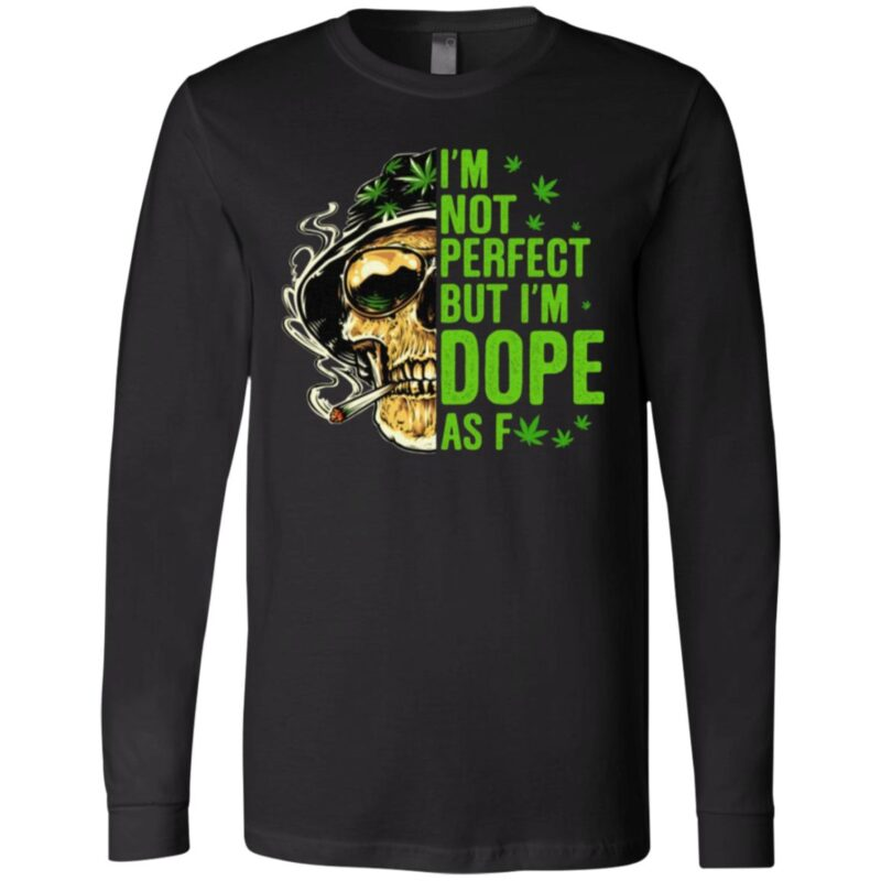 I'm Not Perfect but I'm Dope as Fck Skull T-Shirt