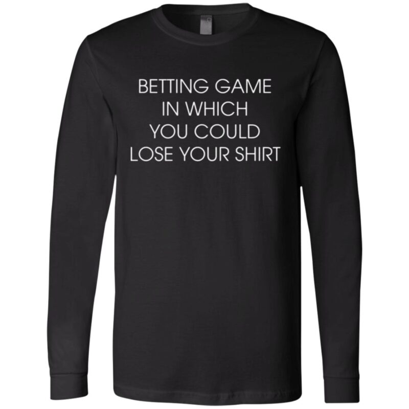 Betting Game In Which You Could Lose Your T Shirt