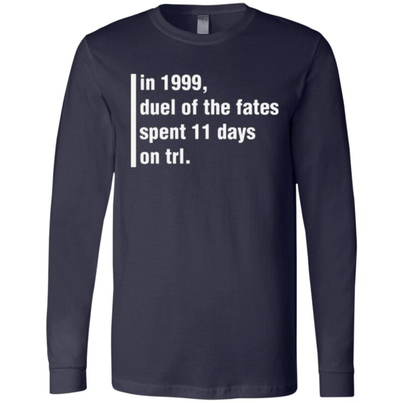In 1999 Duel Of The Fates Spent 11 Days On Trl T Shirt