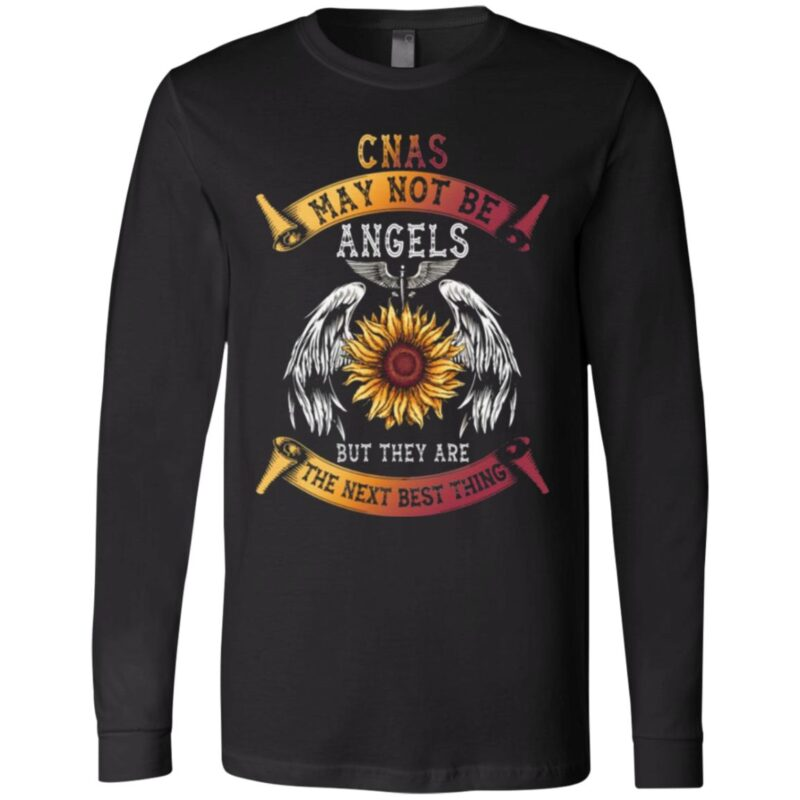 CNAs May Not Be Angels but They Are the Next Best Thing T Shirt