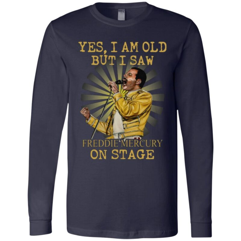 Yes I Am Old But I Saw Freddie Mercury On Stage T Shirt