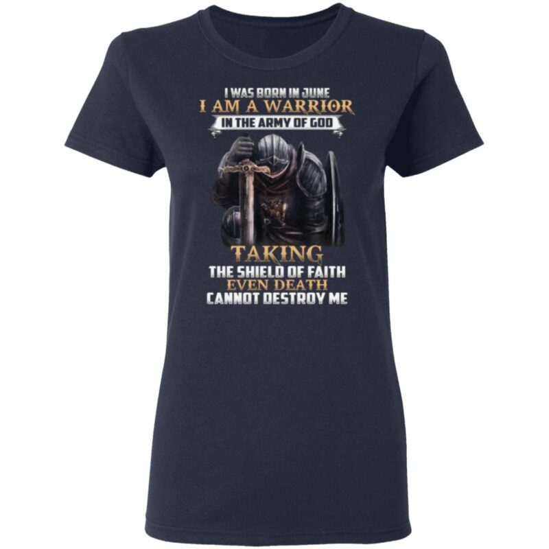 I Was Born In June I Am Warrior In The Army Of God T Shirt