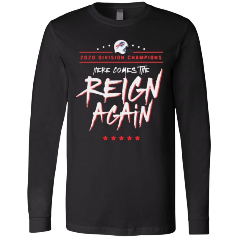 Buffalo Bills 2020 Division Champions Here Comes The Reign Again TShirt