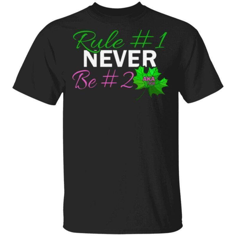 Rule Never Be Second Aka Sorority Sister 1908 Women Right T-Shirt