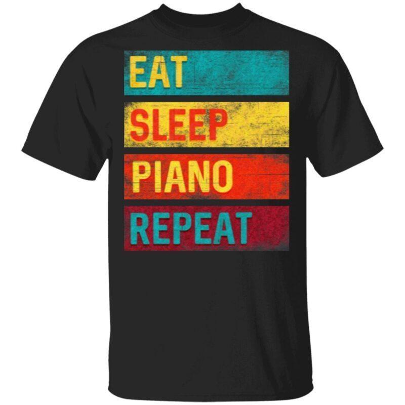 Piano Student Music Gift Eat Sleep Piano Repeat T Shirt