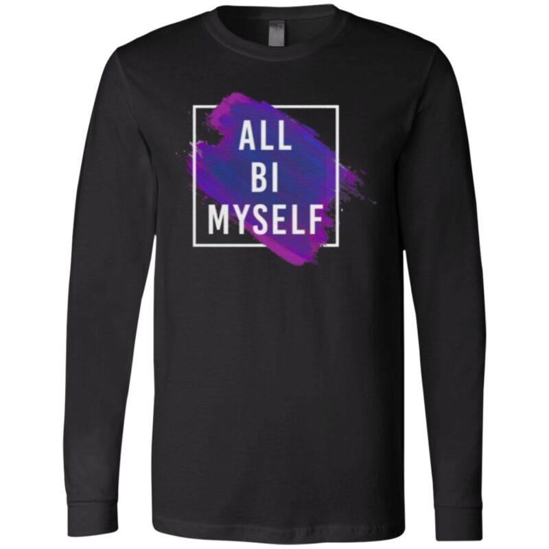 All Bi Myself T Shirt