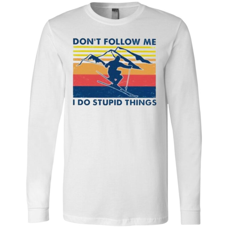 Skiing Don't follow me I do stupid things vintage t shirt