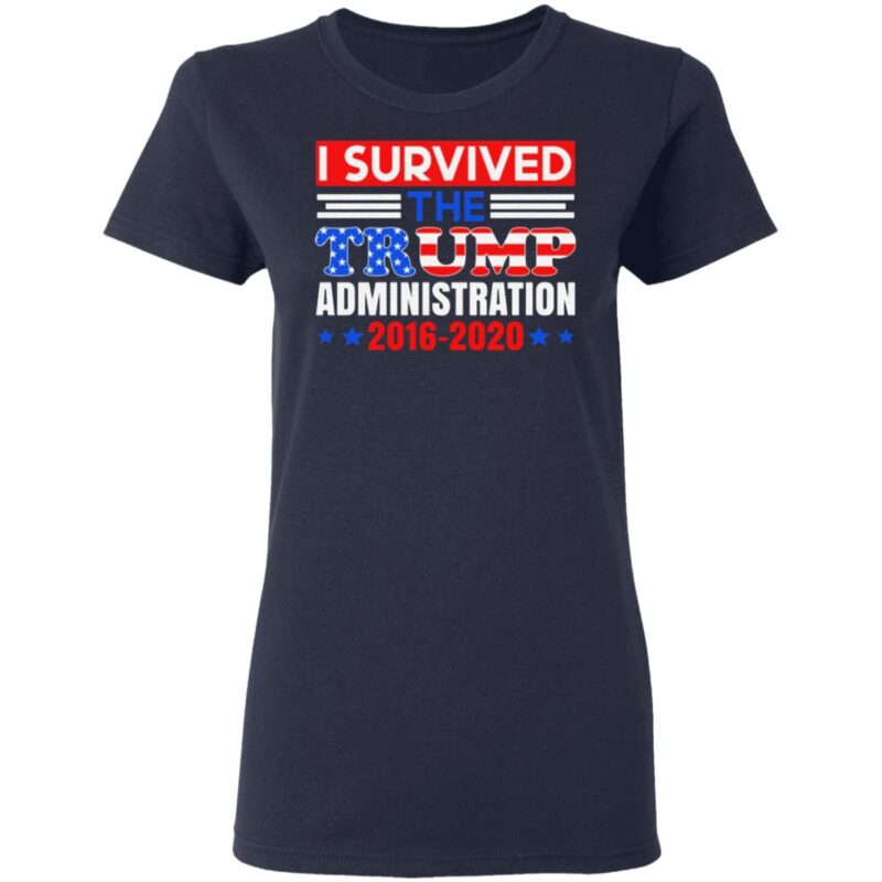 I Survived The Trump Administration T-Shirt