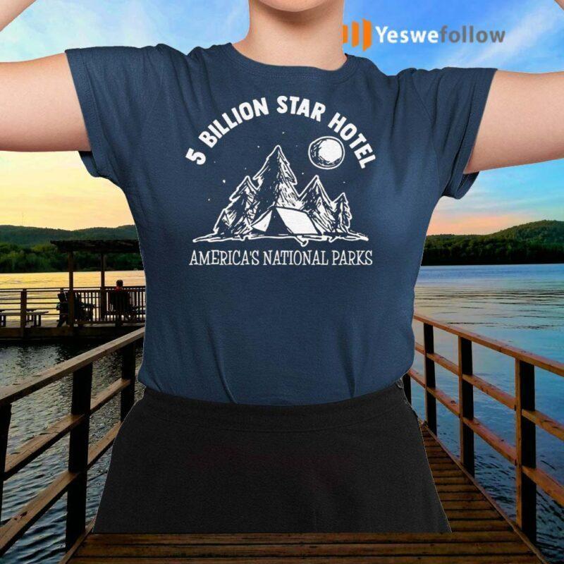 5-Billion-Star-Hotel-America's-National-Parks-TShirt