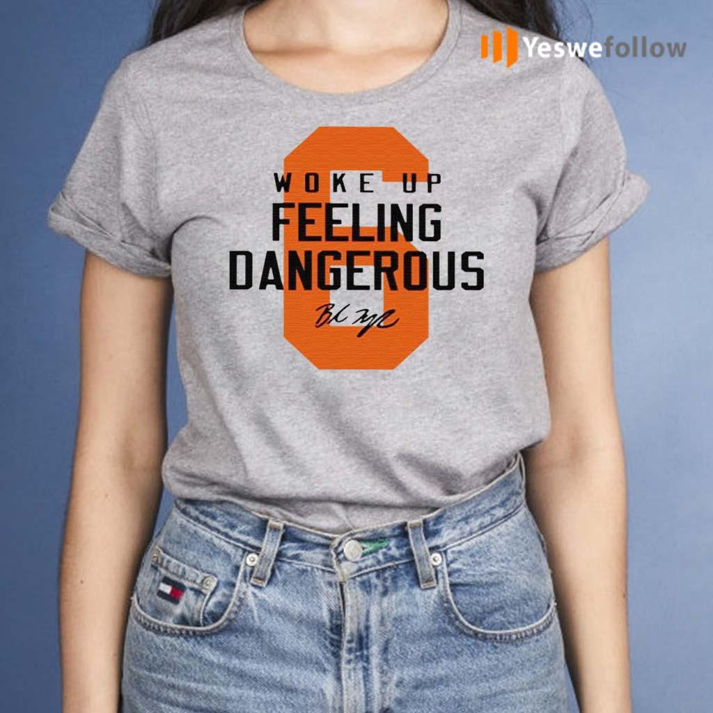 6-Baker-Mayfield-woke-up-feeling-dangerous-Cleveland-Browns-signature-tshirt