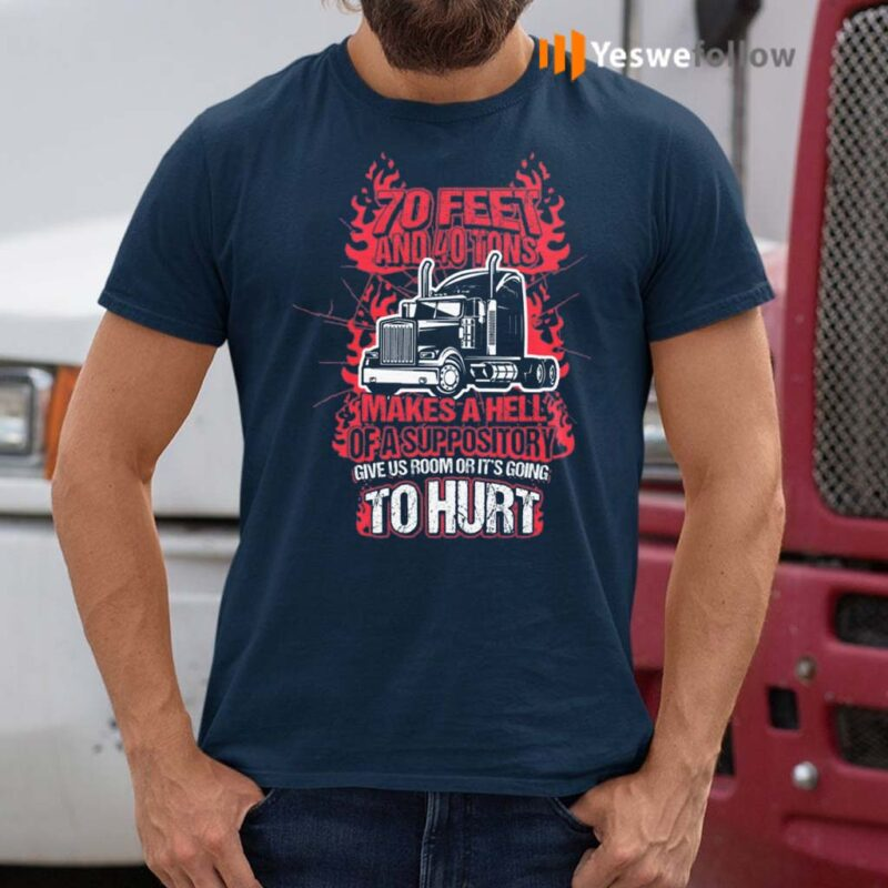 70-Feet-And-40-Tons-Makes-A-Hell-Of-A-Suppository-Give-Us-Room-Or-It's-Going-To-Hurt-T-Shirts