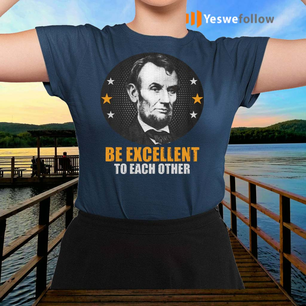 Abraham-Lincoln-Be-Excellent-to-Each-Other-Shirt