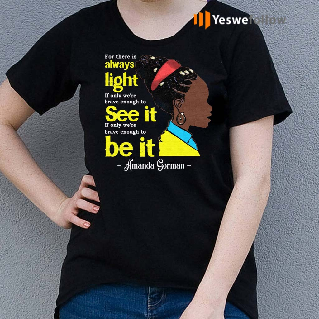 Amanda-Gorman-For-There-Is-Always-Light-T-Shirt