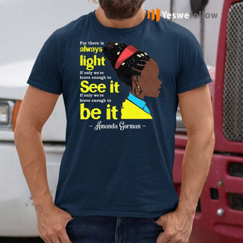 Amanda-Gorman-For-There-Is-Always-Light-T-Shirts