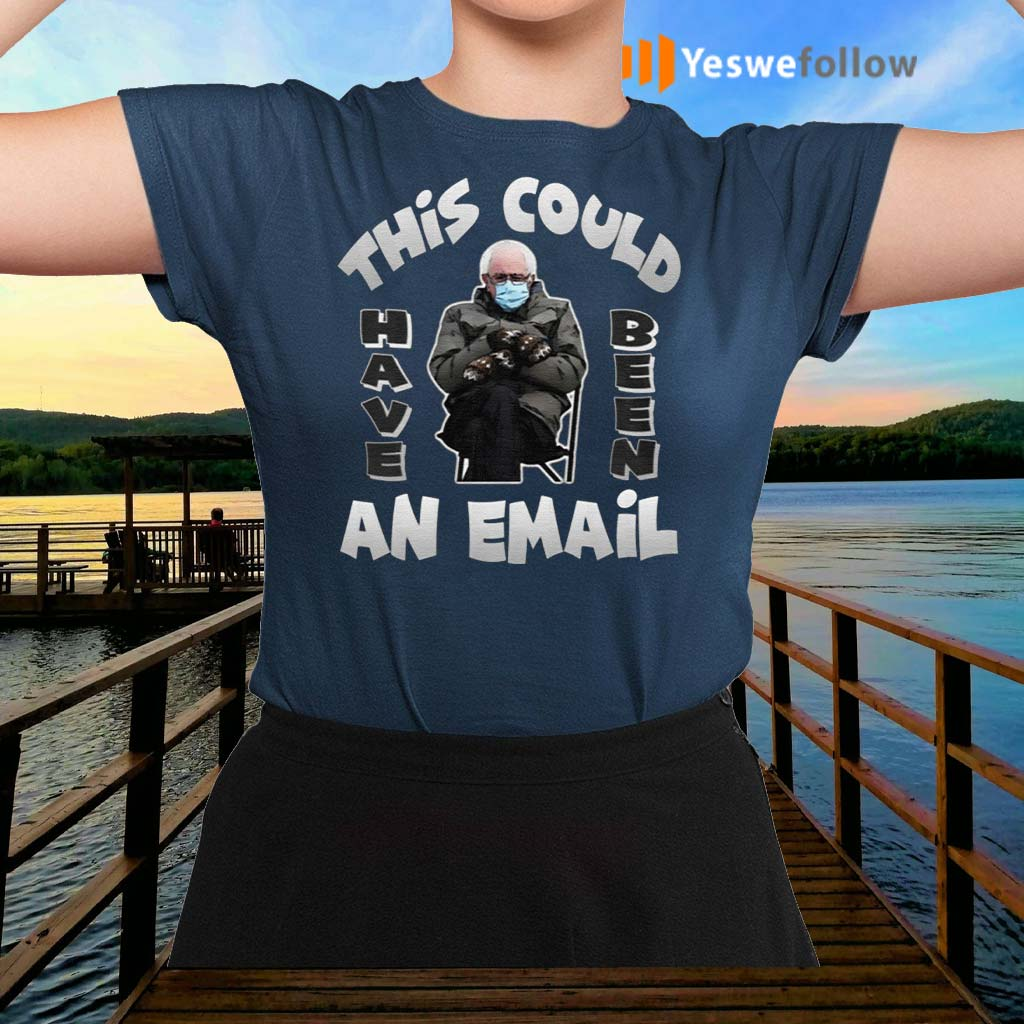 Bernard-Sanders-This-Could-Have-Been-An-Email-TShirt