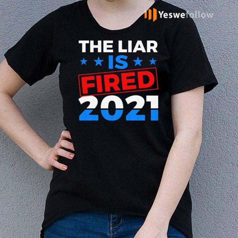 Biden-Harris-2021-the-Liar-Is-Fired-T-Shirt