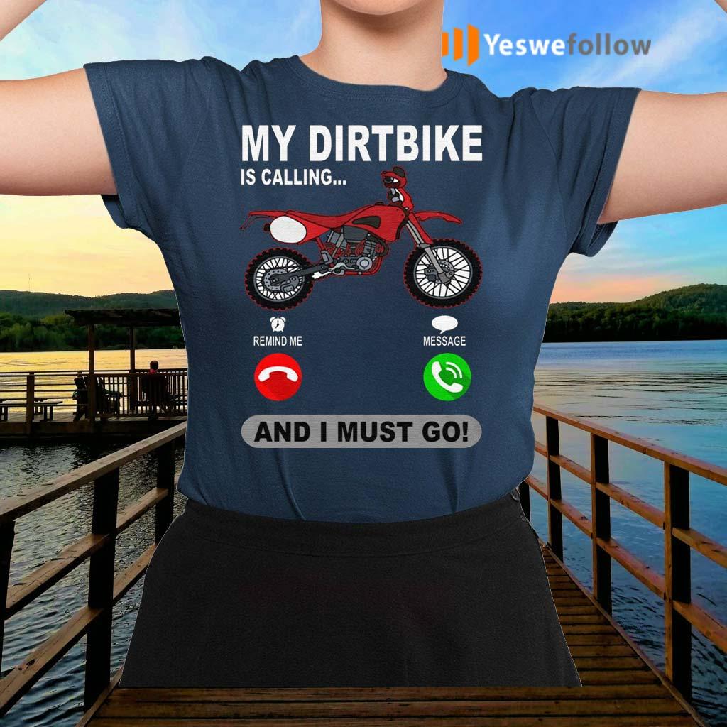 Biker-My-Dirt-Bike-Is-Calling-And-I-Must-Go-shirt